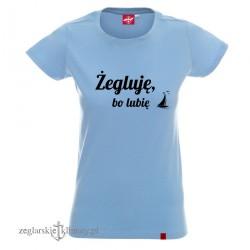 Koszulka damska Żegluję, bo lubię :-)