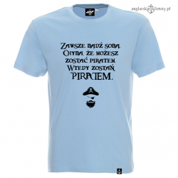 Koszulka męska Zostań Piratem