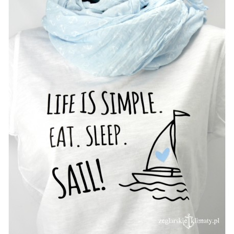 Koszulka damska Life is Simple. Eat. Sleep. Sail!