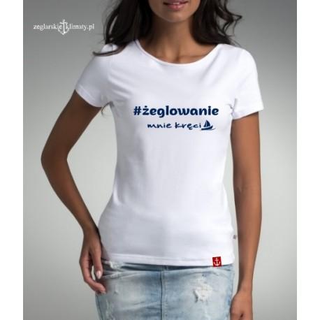 Koszulka damska premium ŻEGLOWANIE mnie kręci