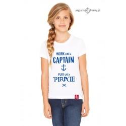 Koszulka dziecięca Work like a CAPTAIN :-)