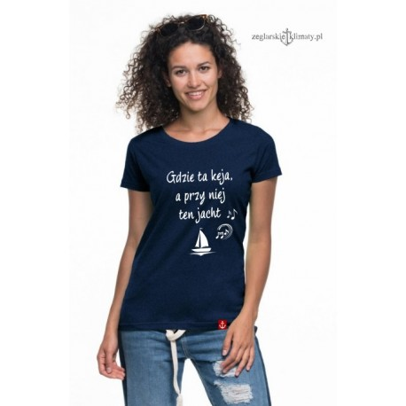 Koszulka damska premium strech Gdzie ta keja?
